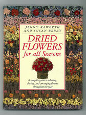 Dried Flowers for All Seasons, Gardening Crafts Hobby_1993 HB w/ Dust Jacket EUC