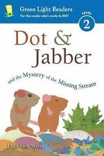 Dot & Jabber and the Mystery of the Missing Stream (Green Light Reader-ExLibrary