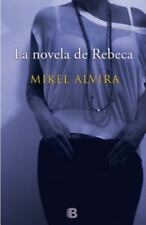 La novela de Rebeca (Spanish Edition) by Mikel Alvira in Used - Very Good