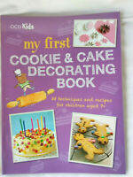 My first Cookie and Cake Decorating Book : 35 techniques and recipes for chil...