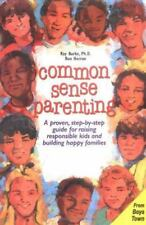 Common Sense Parenting: A Proven Step-By-Step Guide for Raising Responsible Kids