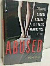Abused Surviving Sexual Assault and a Toxic Gymnastics Culture Hardcover