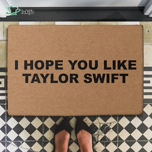 I Hope You Like Taylor Swift Entry Way House Doormat