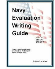 Navy Evaluation Writing Guide : A Guide for the Deckplates by Robert Lee Mims...