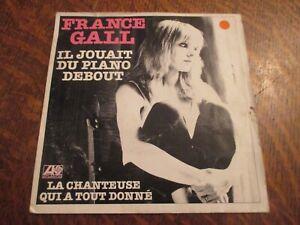 45 tours FRANCE GALL il jouait du piano debout