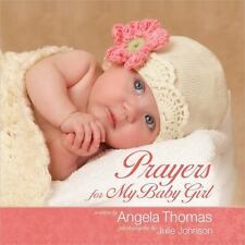 NEW - Prayers for My Baby Girl by Angela Thomas