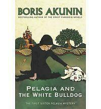 Pelagia and the White Bulldog: The First Sister Pelagia Mystery, 0753821575, New