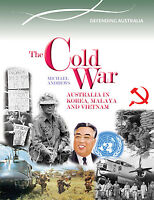 THE COLD WAR: AUSTRALIA IN KOREA, MALAYA AND VIETNAM - BOOK  9780864271181