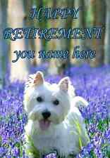 Westie A5 Personalised Greeting Card Happy Retirement Any Age, Name  PIDW1