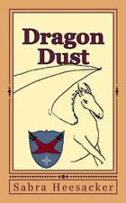 The Dragon's Fate: Dragon Dust by Sabra Heesacker (2014, Paperback)