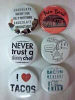 "1.5"" FOOD HUMOR Funny   6-pk Novelty Buttons/Pins: For backpacks, Jackets"