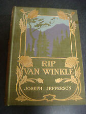 RIP VAN WINKLE AS PLAYED BY JOSEPH JEFFERSON WITH ILLUSTRATIONS 1899