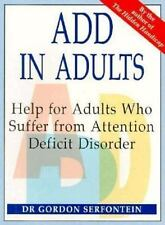 ADD in Adults: Help for Adults Who Suffer from Attention Deficit Disorder