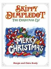 Skippy Dimpledot the Christmas Elf by Claire Brody, Margie Brody