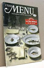 I TUOI MENU - enciclopedia illustrata della cucina - f.12/180