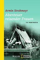 Strohmeyr, Armin - Abenteuer reisender Frauen: 15 Porträts