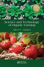 Science and Technology of Organic Farming by Allen V. Barker (2010, Hardcover)