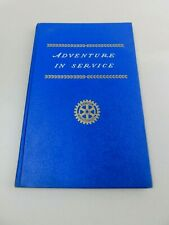 Adventure in Service Rotary International Hardback Book First Printing 1946