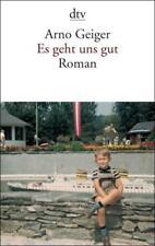 Geiger, Arno - Es geht uns gut: Roman /4
