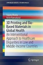 3D Printing and Bio-Based Materials in Global Health: An Interventional Approach