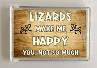 Lizard Gift - Novelty Fridge Magnet - Makes Me Happy - Ideal Present Birthday