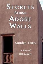 Secrets Behind Adobe Walls: By Sandra K. Toro