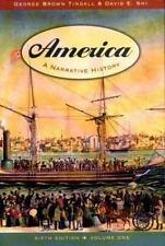 America: A Narrative History (6th Edition, Volume One), Shi, David E., Tindall,