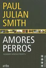 Amores perros (Pelicula de Mi Vida) (Spanish Edition) by Smith, Paul Julian