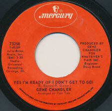 GENE CHANDLER Yes I'm Ready (If I Don't Get to Go) 45 SOUL (Hear It)