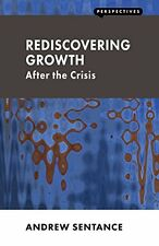 Rediscovering Growth: After the Crisis (Perspectives),Andrew Sentance
