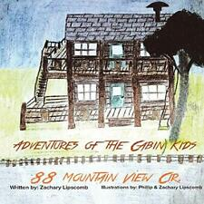 Adventures of the Cabin Kids: 88 Mountain View , Lipscomb, Zachary,,