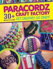 Paracordz Craft Factory by Editors of GMC (2015, Stapled)