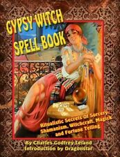Gypsy Witch Spell Book: Ritualistic Secrets of Sorcery, Shamanism, Witchcraf