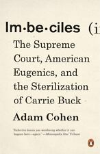 Imbeciles : The Supreme Court, American Eugenics, and the Sterilization of...
