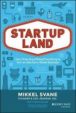 Startupland: How Three Guys Risked Everything to Turn an Idea into a Global Busi