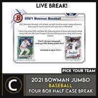2021 BOWMAN JUMBO BASEBALL 4 BOX (HALF CASE) BREAK #A1113 - PICK YOUR TEAM