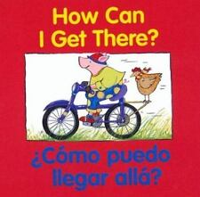Como Puedo Illegar Alla? = How Can I Get There? (Board Book)