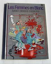 LES FEMMES EN BLANC . 11 . Sang dessus dessous . BERCOVICI , CAUVIN . BD EO