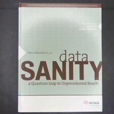 Data Sanity : A Quantum Leap to Unprecedented Results by Davis Balestracci
