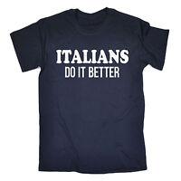 Italians Do It Better T-SHIRT Tee Italy Italia Rome Present birthday funny gift