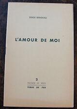 """BRINDEAU SERGEL'amour de moi""""Edite par la revue terre de feu, collection """"""""pou"""