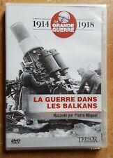 DVD 1914 / 1918 LA GRANDE GUERRE - LA GUERRE DANS LES BALKANS - NEUF