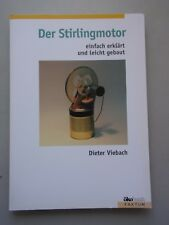 Der Stirlingmotor : einfach erklärt und leicht gebaut