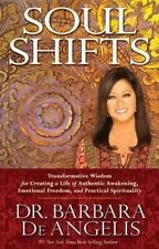 Soul Shifts by Barbara De Angelis Transformative Wisdom for Creating a Life