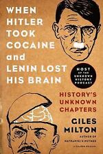 When Hitler Took Cocaine and Lenin Lost His Brain: History's Unknown Chapters (P