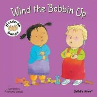 (Good)-Wind the Bobbin Up: BSL (Hands-On Songs) (Board book)--1846431778