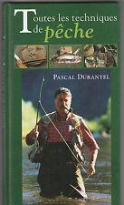 Toutes les techniques de pêche Pascal Durantel