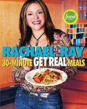 Rachael Ray's 30-Minute Get Real Meals: Eat Healthy Without Going to...  (ExLib)