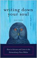 New, Writing Down Your Soul: How to Activate and Listen to the Extraordinary Voi