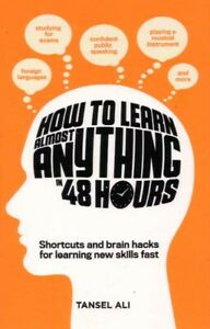How to Learn Almost Anything in 48 Hours by Tansel Ali BOOK Self Improvement